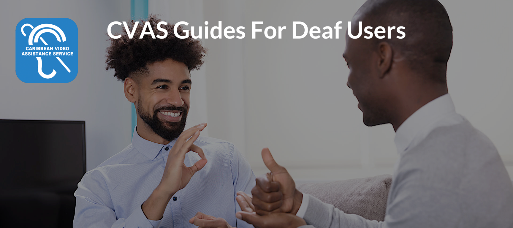 Banner image with page title:CVAS Guides for Deaf Users